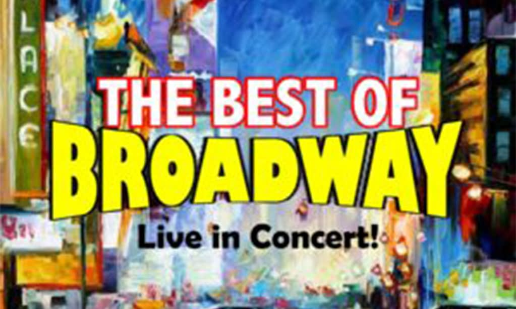 The Best of Broadway – Live in Concert!