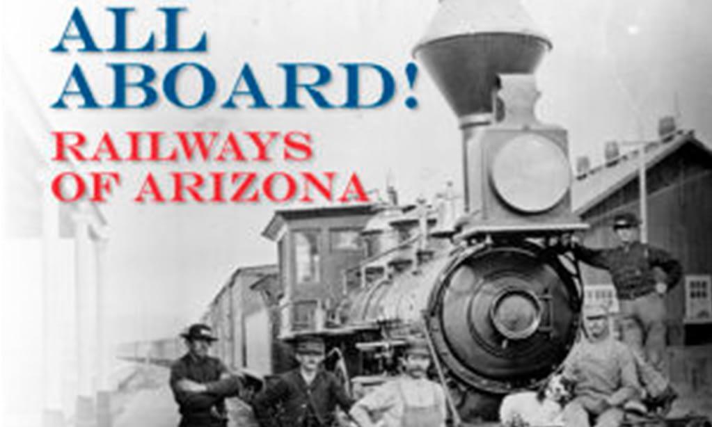 All Aboard! Railways of Arizona